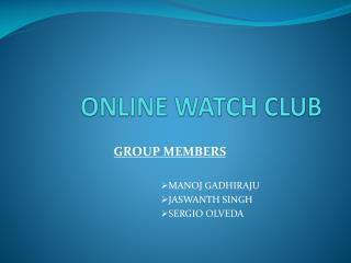 ONLINE WATCH CLUB