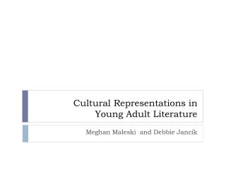 Cultural Representations in  Young Adult Literature
