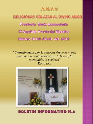 P rovincia  María Inmaculada IV Capitulo Provincial Electivo Martes 10 DE JULIO  del  2012