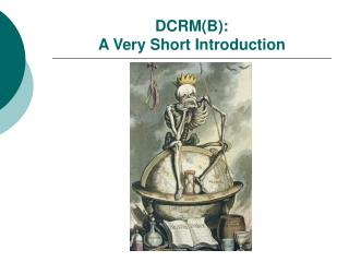 DCRMB:  A Very Short Introduction