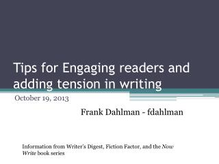 Tips for Engaging readers and adding tension in writing