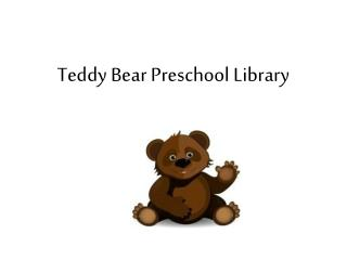 Teddy Bear Preschool Library
