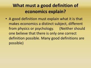 What must a good definition of economics explain?
