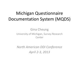 Michigan Questionnaire Documentation System (MQDS)