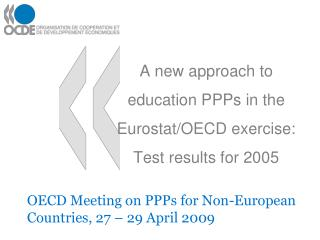 A new approach to education PPPs in the Eurostat/OECD exercise: Test results for 2005
