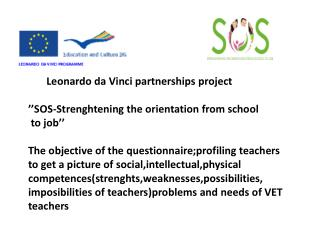 Leonardo da Vinci  partnerships project ''SOS- Strenghtening the orientation from school