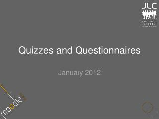Quizzes and Questionnaires