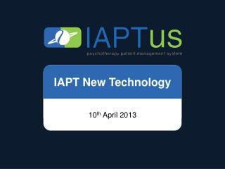 IAPT  N ew Technology