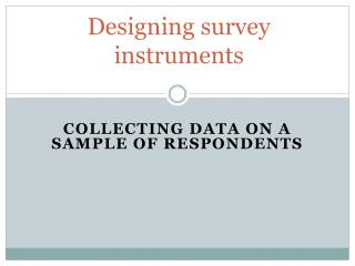 Designing survey instruments