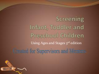 Screening  Infant, Toddler and Preschool Children