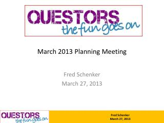 March 2013 Planning Meeting