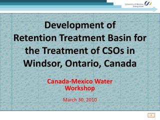 Development of  Retention Treatment Basin for the Treatment of CSOs in Windsor, Ontario, Canada
