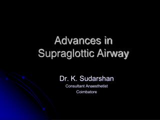 Advances in  Supraglottic Airway