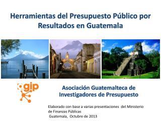 Herramientas del Presupuesto Público por  Resultados en  Guatemala