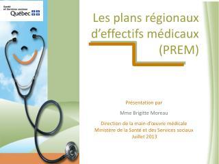 Les plans régionaux d'effectifs médicaux (PREM)