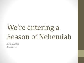 We're entering a Season of Nehemiah