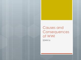 Causes and Consequences of WWI