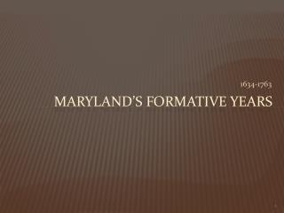 MARYLAND's Formative Years