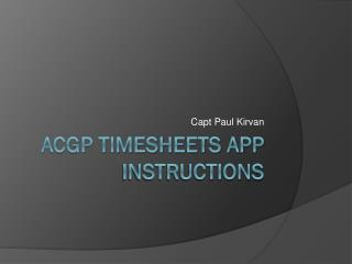 ACGP Timesheets App Instructions