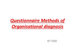 Questionnaire Methods of Organisational diagnosis