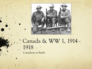 Canada & WW 1, 1914 - 1918