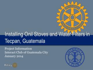 Installing  Onil  Stoves and Water Filters in  Tecpan , Guatemala