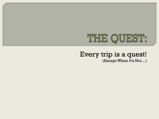 THE QUEST: