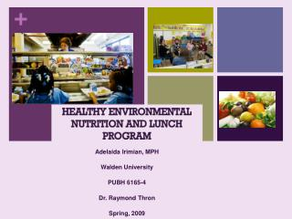 HEALTHY ENVIRONMENTAL NUTRITION AND LUNCH PROGRAM