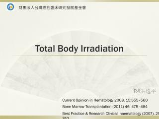 Total Body Irradiation