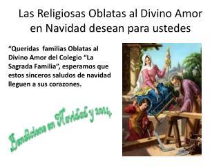 Las Religiosas Oblatas al Divino Amor en Navidad desean para ustedes