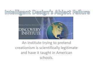 Intelligent Design�s Abject Failure