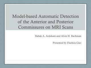 Model-based Automatic Detection of the Anterior and Posterior Commissures on MRI Scans