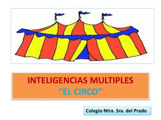 "INTELIGENCIAS MULTIPLES ""EL CIRCO"""