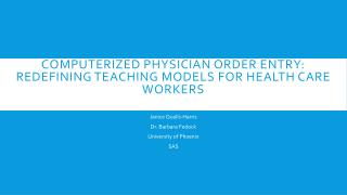 Computerized Physician Order Entry: Redefining Teaching Models for Health Care Workers