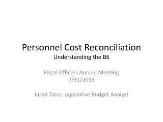 Personnel Cost  Reconciliation Understanding the  B6