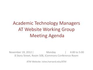 Academic Technology Managers AT Website Working Group  Meeting Agenda