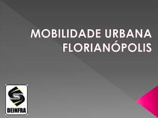 MOBILIDADE URBANA FLORIANÓPOLIS