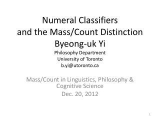 Mass/Count in Linguistics, Philosophy & Cognitive Science Dec. 20, 2012
