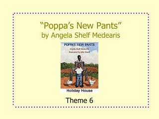 """Poppa's New Pants"" by Angela Shelf Medearis"