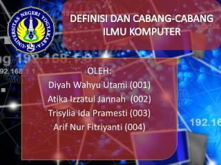 DEFINISI DAN CABANG-CABANG ILMU KOMPUTER