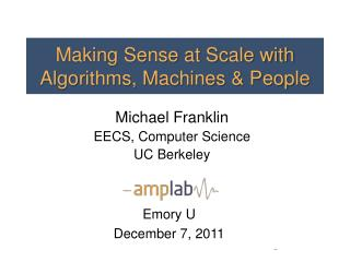 Making Sense at Scale with Algorithms, Machines & People