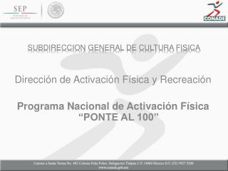 SUBDIRECCION GENERAL DE CULTURA FISICA