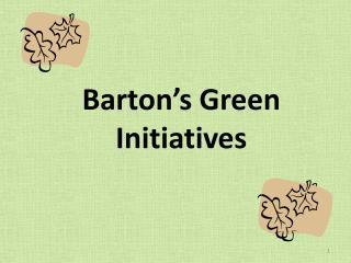 Barton's Green Initiatives