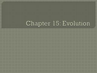 Chapter 15: Evolution