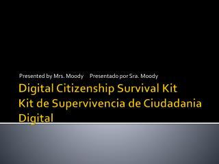 D igital Citizenship Survival Kit Kit  de Supervivencia de  Ciudadania  Digital