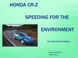 HONDA CR-Z 		SPEEDING For the 					 				environment