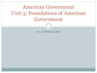 American Government Unit 3: Foundations of American Government