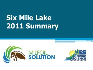 Six Mile Lake 2011 Summary