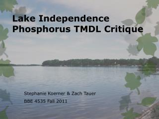 Lake Independence Phosphorus TMDL Critique