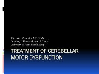 Treatment  of Cerebellar Motor Dysfunction